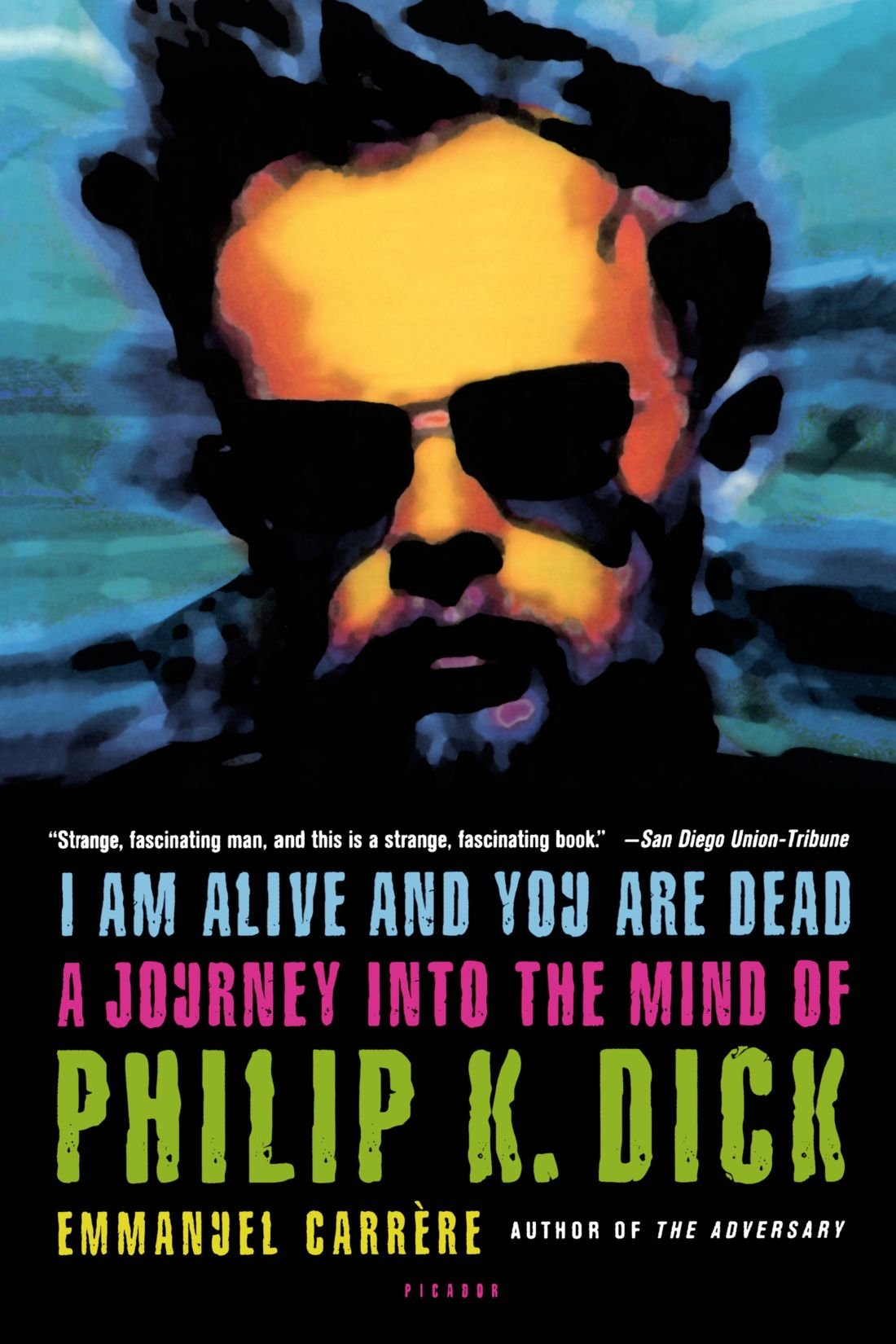 Amazon: I Am Alive And You Are Dead: A Journey Into The Mind Of Philip  K Dick (9780312424510): Emmanuel Carr�re, Timothy Bent: Books