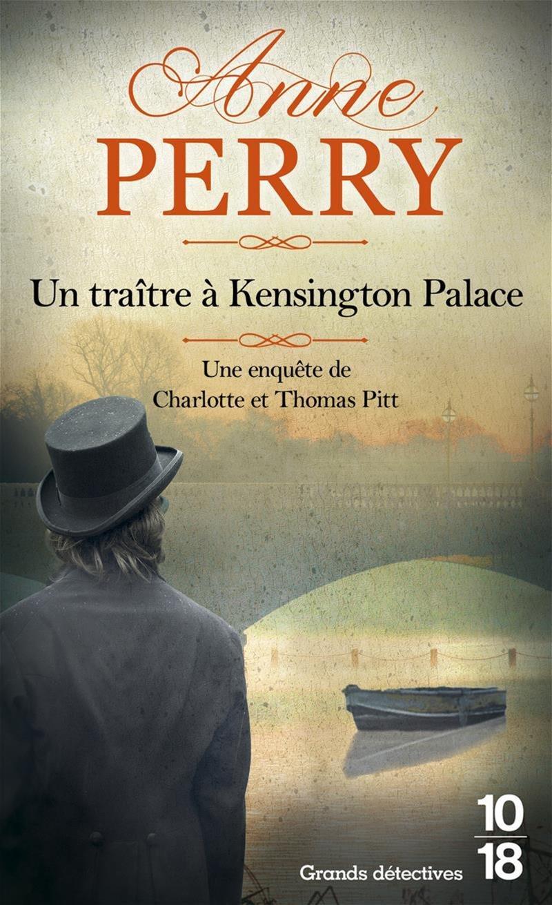 Un traître à Kensington Palace - poche (32) Poche – 19 avril 2018 Anne PERRY Florence BERTRAND 10 X 18 2264073071
