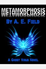 Metamorphosis: A Ghost Virus Novel (Ghost Virus Series Book 2) Kindle Edition