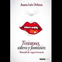 Treintona, soltera y fantástica: Manual de supervivencia (Estar bien)