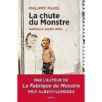La Chute du monstre - Marseille année zéro