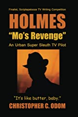 "Holmes: ""Mo's Revenge"": An Urban Super Sleuth Tv Pilot Kindle Edition"
