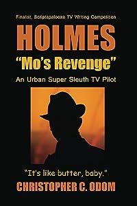 "Holmes: ""Mo's Revenge"": An Urban Super Sleuth Tv Pilot"