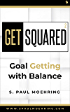 Get Squared: Goal Getting with Balance