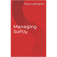 Managing Softly: - Beyond Soft Systems Methodology (Student E-Guide to Soft Problem Solving Book 1)