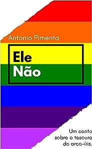 Ele não: Um conto sobre o tesouro do arco-íris