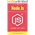 Learn NodeJS in 1 Day: Complete Node JS Guide with Examples (English Edition)