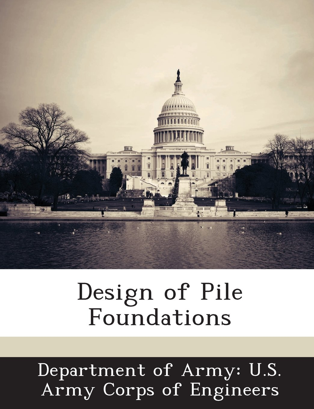 Design of Pile Foundations: Department of Army: U S  Army