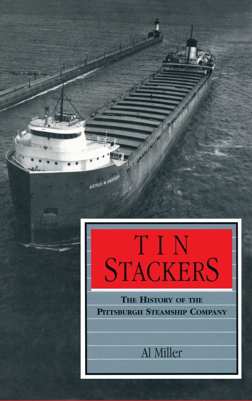 Tin Stackers: The History of the Pittsburgh Steamship Company (Great Lakes Books Series)
