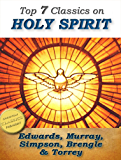 7 Classics on the Holy Spirit: Distinguishing Marks of a Work of the Spirit, The Spirit of Christ, Walking in the Spirit…