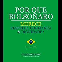 Por que Bolsonaro Merece Respeito, Confiança & Dignidade?