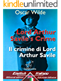 Lord Arthur Savile's Crime (A Study of Duty) – Il crimine di Lord Arthur Savile (Un saggio sul dovere): Bilingual parallel text - Bilingue con testo a ... (Dual Language Easy Reader Vol. 37)