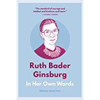 Ruth Bader Ginsburg: In Her Own Words (In Their Own Words series)