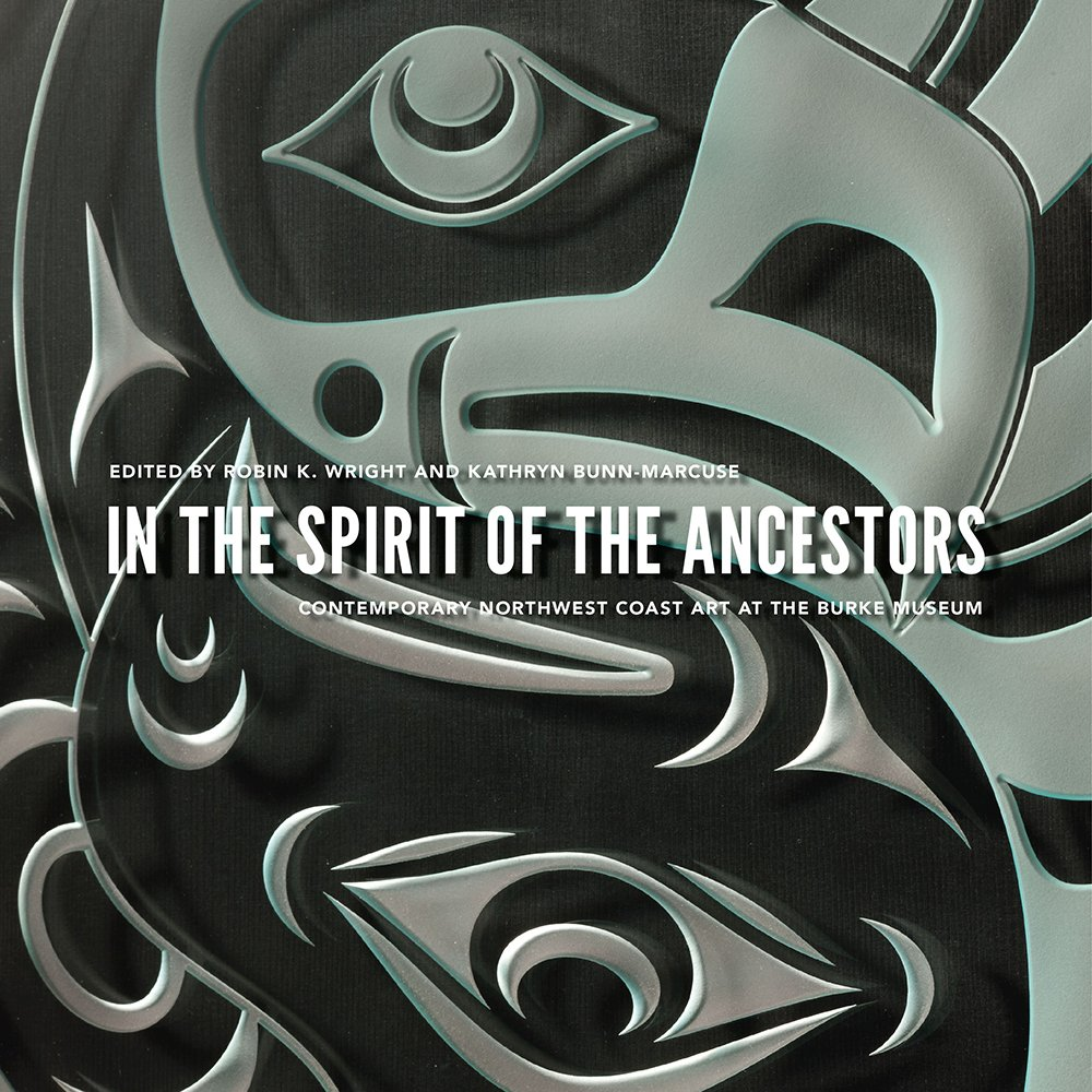 Download In the Spirit of the Ancestors: Contemporary Northwest Coast Art at the Burke Museum (Native Art of the Pacific Northwest: A Bill Holm Center Series) ebook