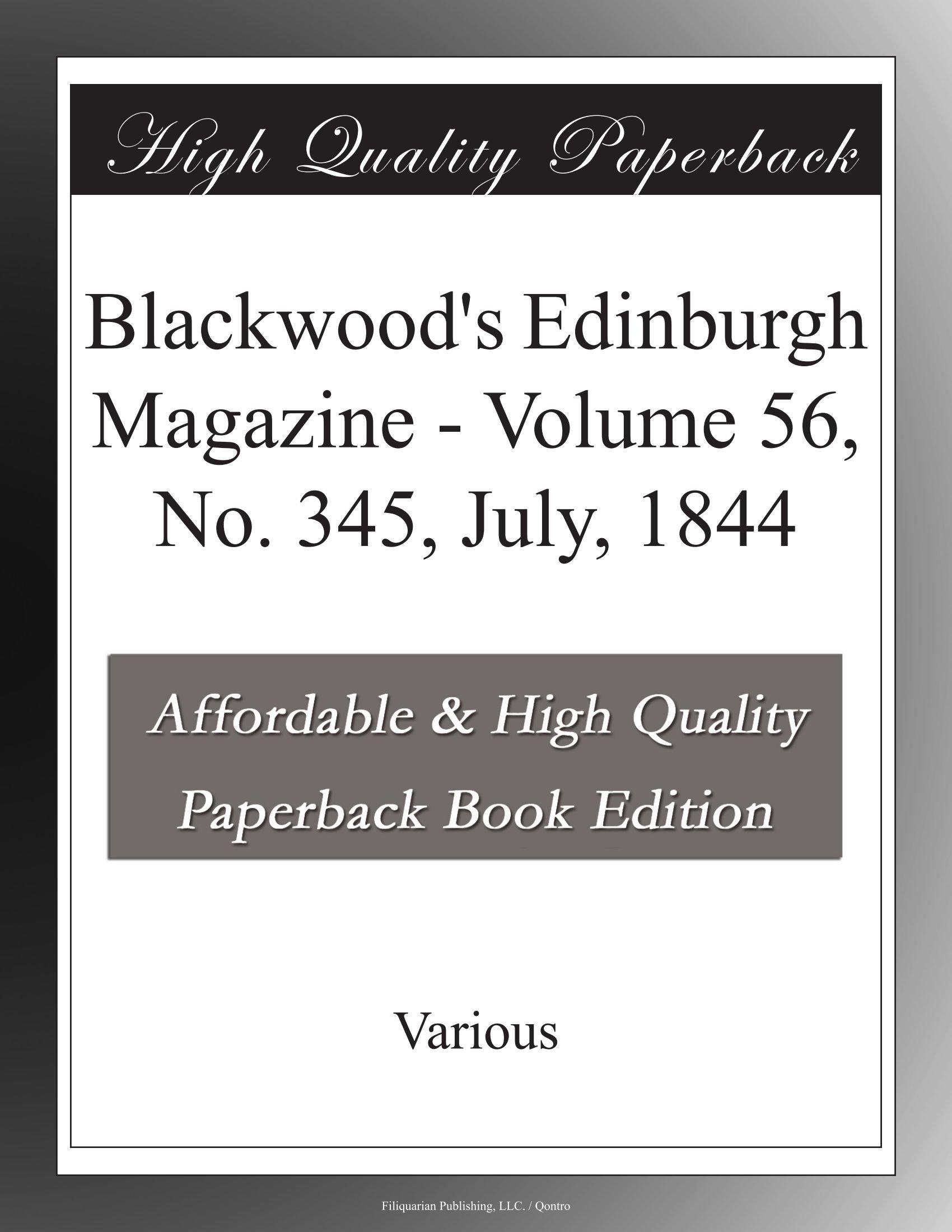Read Online Blackwood's Edinburgh Magazine - Volume 56, No. 345, July, 1844 pdf