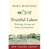 Fruitful Labor: The Ecology, Economy, and Practice of a Family Farm