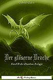 Der gläserne Drache II: Band II der Drachen-Trilogie