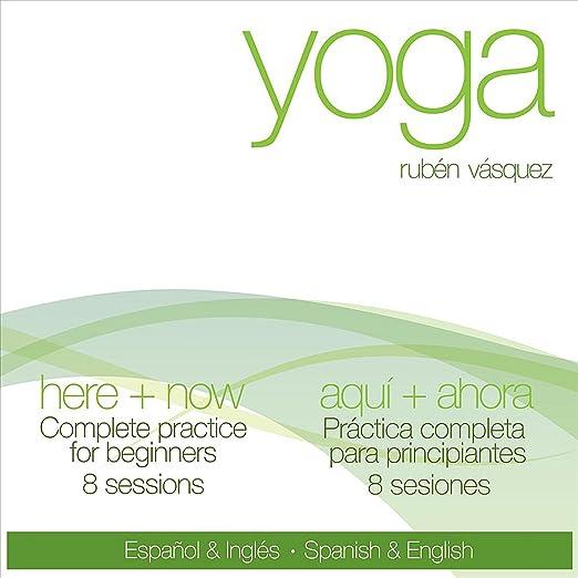 Amazon.com: Yoga Here + Now / Yoga Aqui + Ahora: Rubén ...