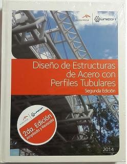 Diseno De Estructuras De Acero Con PerfilesTubulares (SEGUNDA EDICIÓN-2014)