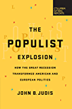 The Populist Explosion: How the Great Recession Transformed American and European Politics (English Edition)