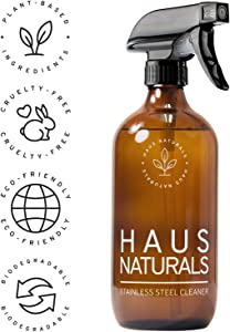 HAUS Naturals Stainless Steel Cleaner For Appliances - Removes Smudges, Streaks and Fingerprints. Eco-Friendly, Kids-Friendly, Animal-Friendly.