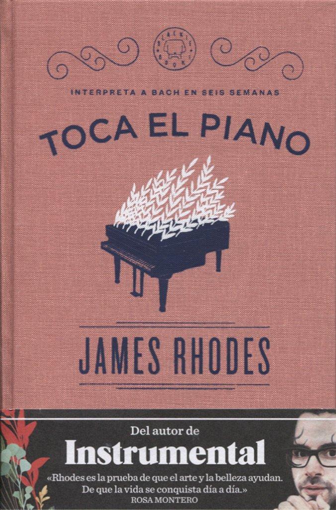 Toca el piano: Interpreta a Bach en seis semanas: Amazon.es: James ...