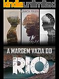 A Margem Vazia do Rio