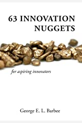 63 Innovation Nuggets: for aspiring innovators Kindle Edition