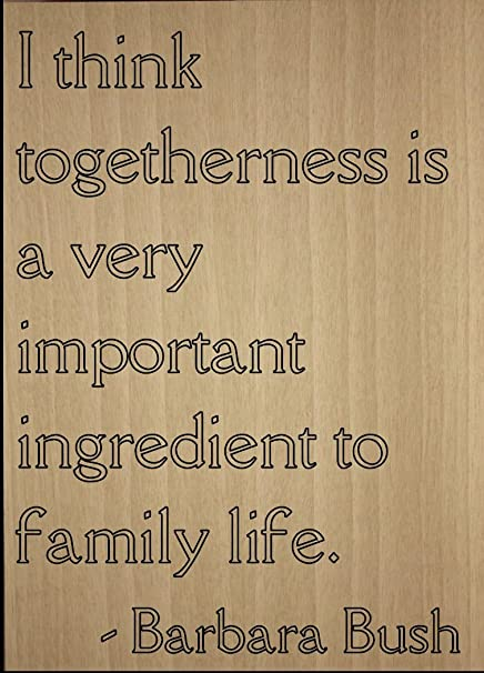 Amazon Com I Think Togetherness Is A Very Important Quote By