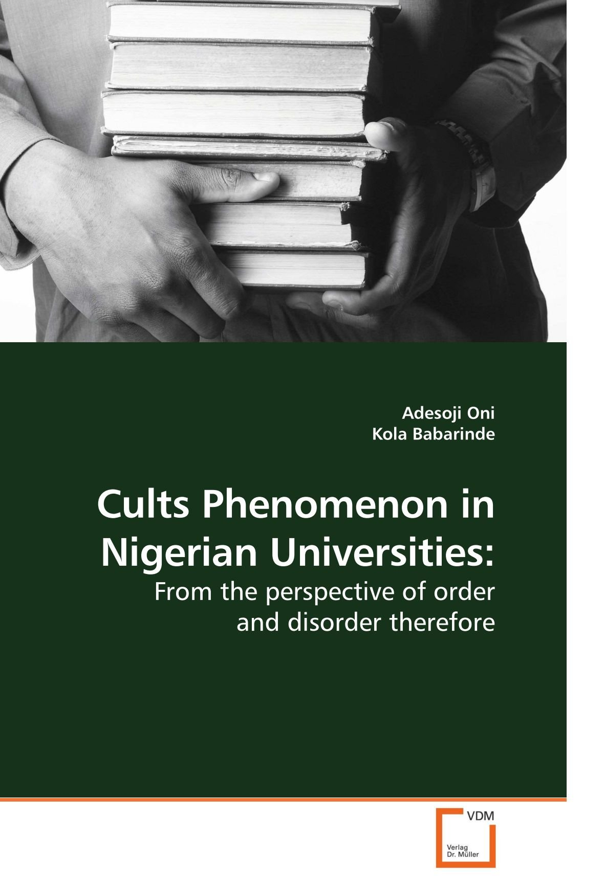 Read Online Cults Phenomenon in Nigerian Universities:: From the perspective of order and disorder therefore ebook