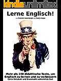 Lerne English! Mehr als 100 didaktische Texte, um Englisch zu lernen und zu verbessern: Lerne Vokabular und Grammatik während du liest (English Edition)
