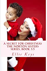 A Secret for Christmas (The Norton Sisters Series Book 0) Kindle Edition