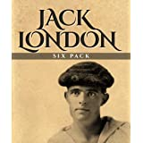 Jack London Six Pack: The Call of the Wild, White Fang, A Day's Lodging, John Barleycorn, Love of Life and Hobos in the Night