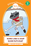 Ricardo Juega al Hockey - Richard Plays Hockey: Bilingual Easy Reader Level 1 - Children's Picture Book (Bilingual Readers™)