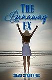 The Runaway Ex (The Runaway Series)