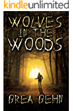 Wolves in the Woods (Wolves Series, Book #1)