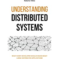 Understanding Distributed Systems: What every developer should know about large distributed applications