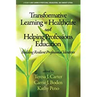 Transformative Learning in Healthcare and Helping Professions Education: Building...