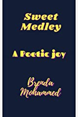 Sweet Medley: A Poetic Joy Kindle Edition