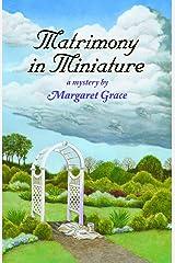 Matrimony in Miniature: A Miniature Mystery (Miniature Mysteries) Paperback