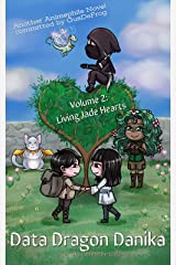 Data Dragon Danika: Volume 2: Living Jade Hearts Kindle Edition