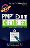 PMP Exam Cheat Sheet : Your 15 Minute PMP Revision Guide - For PMBOK 6th Edition Exam (Ace Your PMP Exam Book 12)