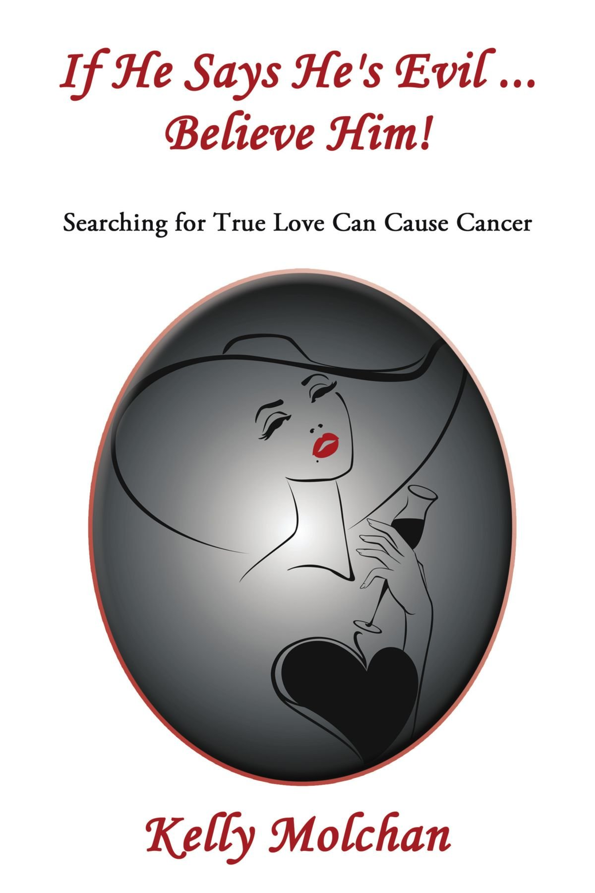 If He Says He's Evil . . . Believe Him!: Searching for True Love Can Cause Cancer pdf