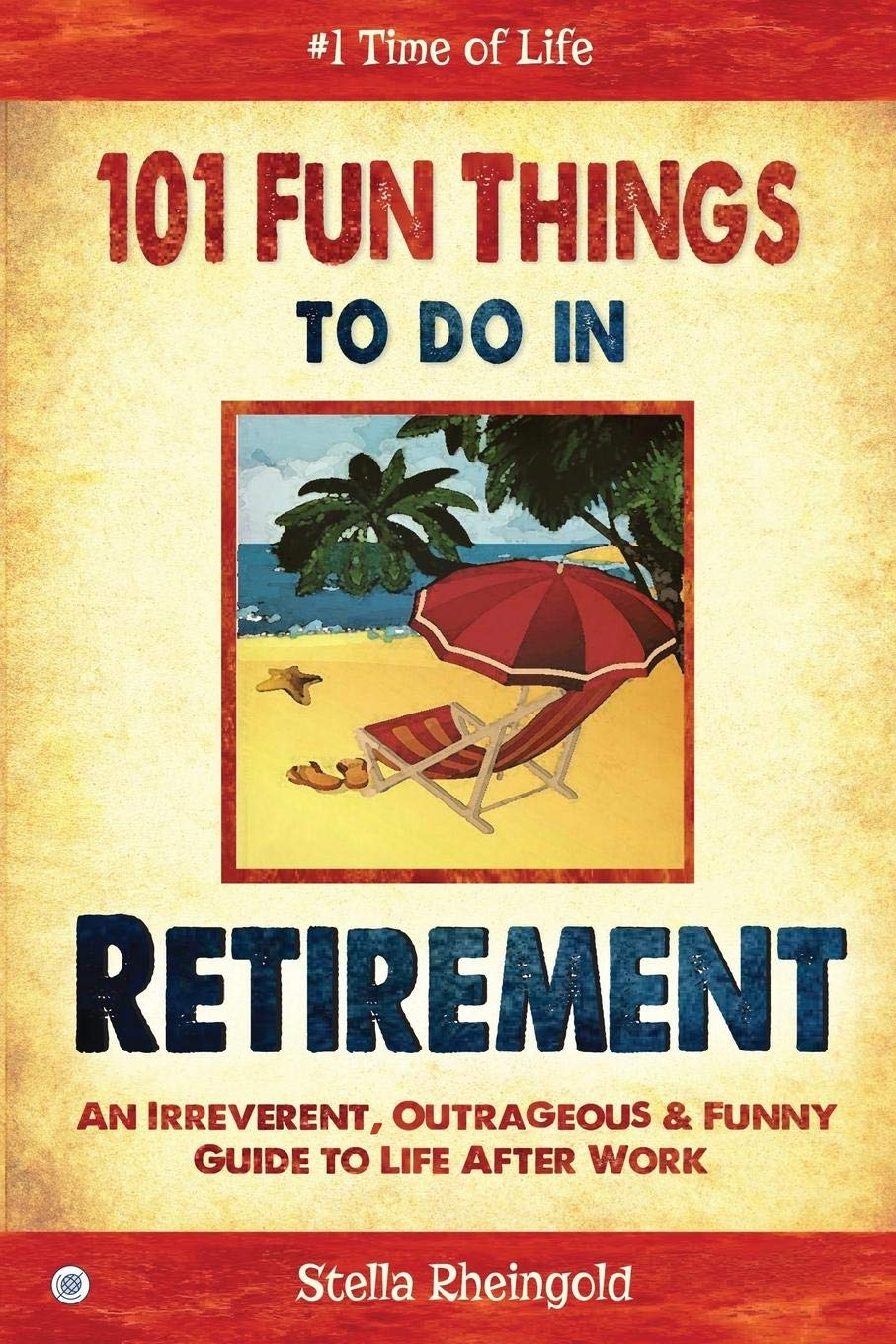 20 Fun Things to Do in Retirement Reingold, Stella ...