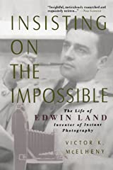 Insisting On the Impossible : The Life of Edwin Land Paperback