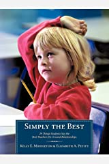 Simply the Best: 29 Things Students Say the Best Teachers Do Around Relationships Paperback