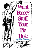 Want Peace? Stuff Your Pie Hole