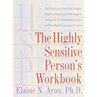 Highly Sensitive Person's Workbook: A Comprehensive Collection of Pre-tested Exercises Developed to Enhance the Lives of HSP's
