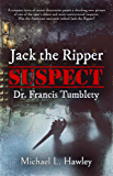 Jack the Ripper Suspect Dr. Francis Tumblety
