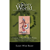 The Story of the World: History for the Classical Child, Volume 3: Early Modern Times (English Edition)